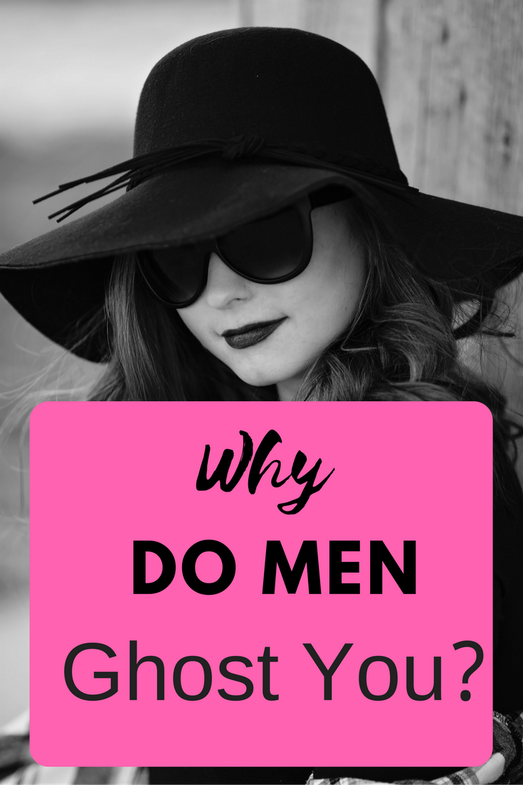 why do men ghost you? | Dating tips for women, Why do men