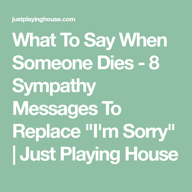 What To Say When Someone Dies - 8 Sympathy Messages To ...