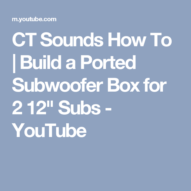 CT Sounds How To | Build a Ported Subwoofer Box for 2 12"|640|640|?|20f9e9064907d27108c5548fcc8d146c|False|UNLIKELY|0.42499178647994995
