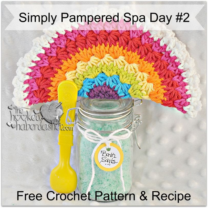 Free Crochet Pattern & Bath Salts Recipe - The Hooked Haberdasher ...