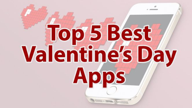 its time for some romance top 5 best valentines day apps - Valentine Apps