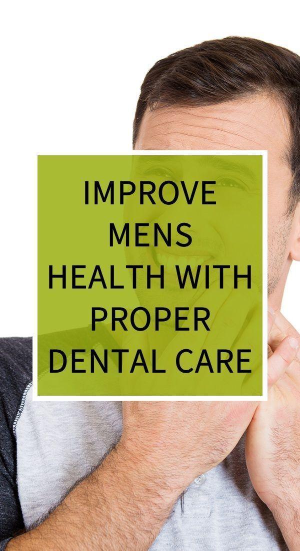 Improve Mens Health with Proper Dental Care #Dentalcares #dentalcare
