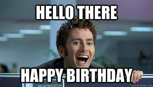740bdd656157ec6db7fce4e248653aa4 the 10th doctor ''hello there happy birthday!'' (doctor who
