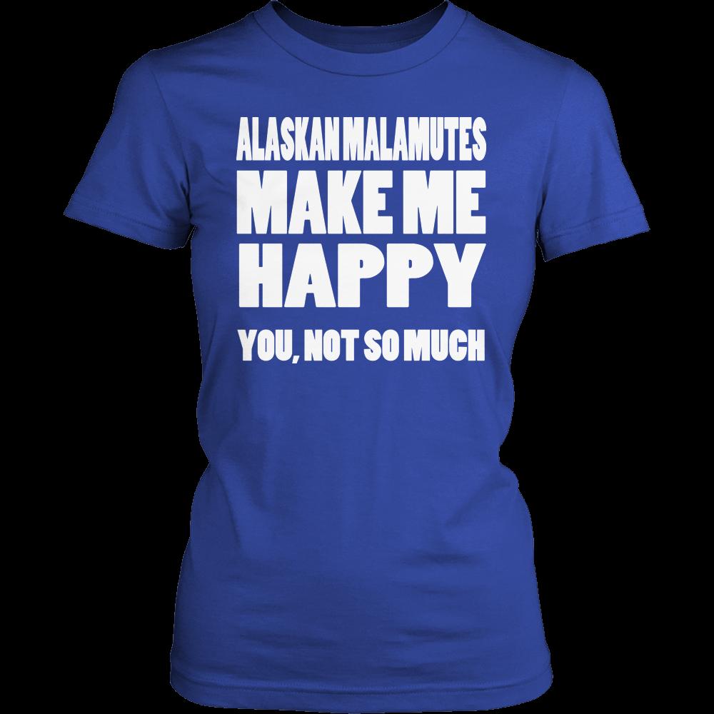 Alaskan Malamute Make Me Happy Ladies Tee
