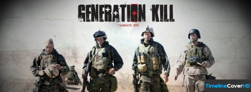 Generation Kill Facebook Cover Timeline Banner For Fb Facebook Cover