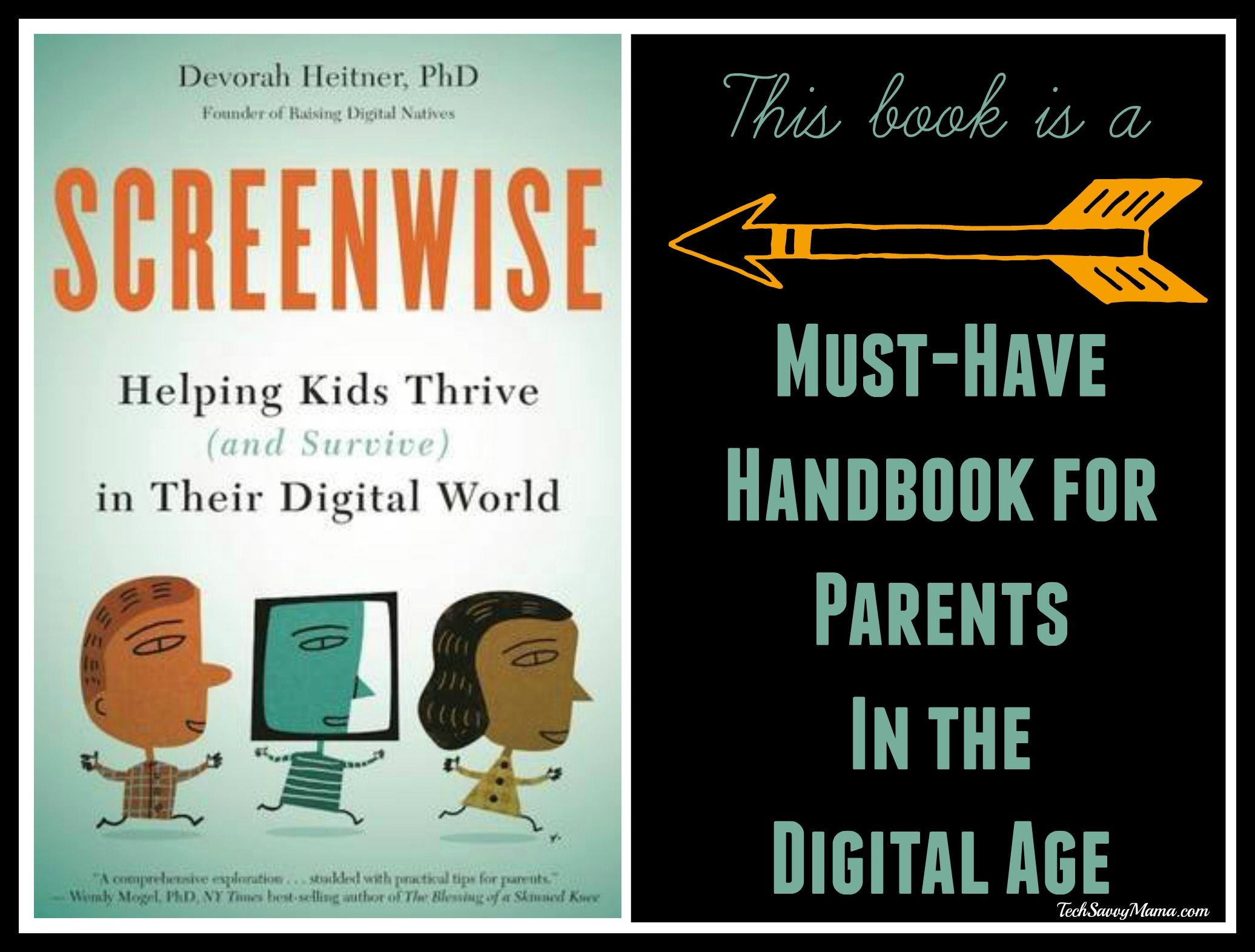 Screenwise A Must Have Handbook For Parents In The Digital Age Book Review W Author Q A Tech Savvy Mama Digital Parenting Screen Time For Kids Books