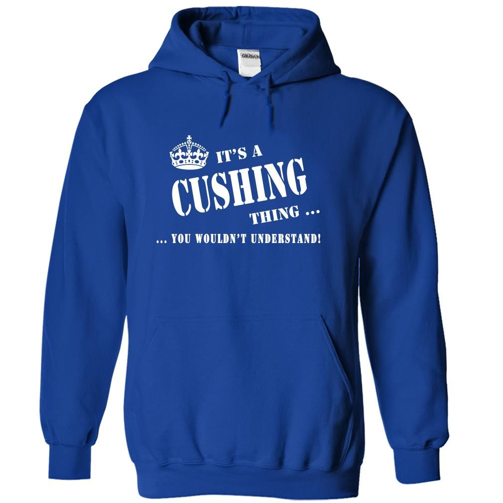 Top tshirt name ideas] Its a CUSHING Thing You Wouldnt Understand ...
