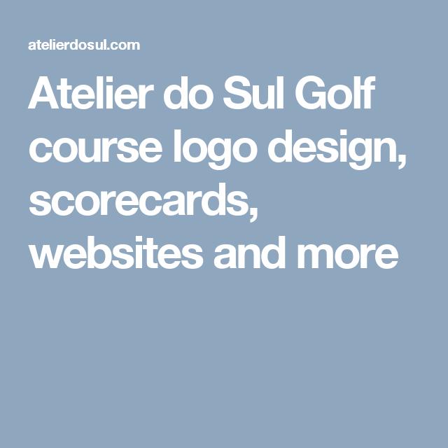 Atelier do Sul Golf course logo design, scorecards, websites and more