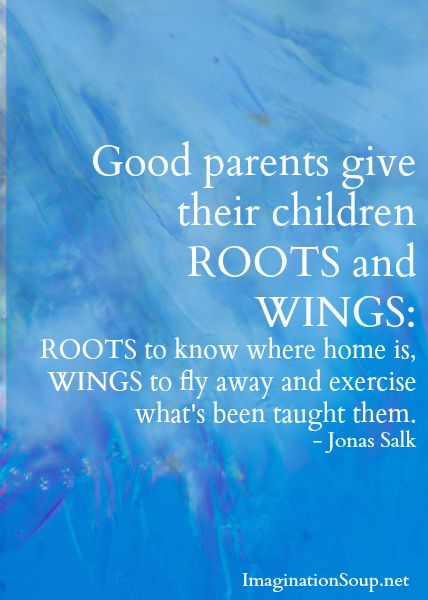 give your children roots and wings   Inspiration - Quotes ...