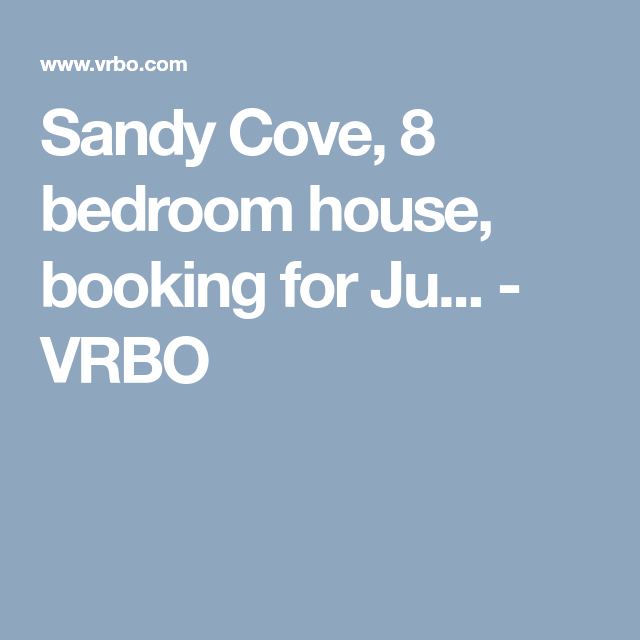 Sandy Cove, 8 Bedroom House, Booking For Ju...