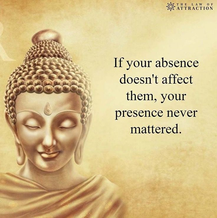 If your absence doesn t affect them your presence never