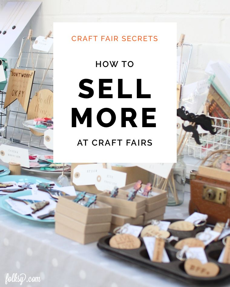 How to sell more at markets, craft fairs & trade shows #craftfairs