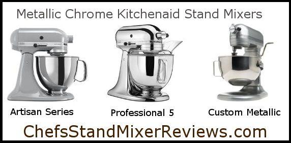 Shown Here 3 Models Of Kitchenaid Metallic Chrome Mixers Artisan