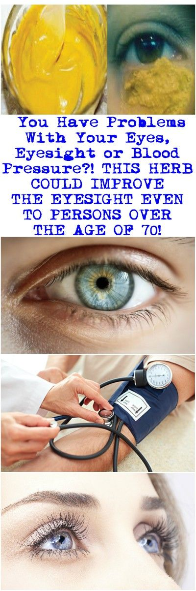 You Have Problems With Your Eyes Eyesight Or Blood Pressure This Herb Could Improve The Eyesight Even To Persons Over The Age Eyesight Blood Pressure Mucus