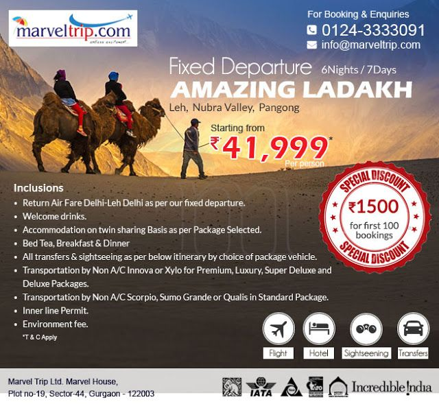 Amazing Ladakh - Fixed Departure 6 Nights / 7 Days Starting From 41,999/-PP Covered Destinations: Leh ,  Nubra Valley ,  Pangong Book Online http://www.marveltrip.com/fixeddeparture/departure/amazing-ladakh or Call Us on 0124-3333091