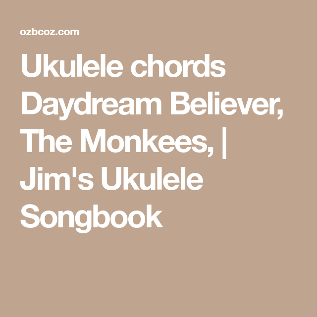 Ukulele Chords Daydream Believer The Monkees Jims Ukulele