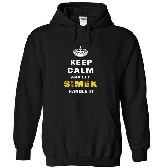 Keep Calm and Let SIMEK Handle It - #diy tee #sweater style. GET YOURS => https://www.sunfrog.com/Christmas/Keep-Calm-and-Let-SIMEK-Handle-It-ksmoo-Black-Hoodie.html?68278