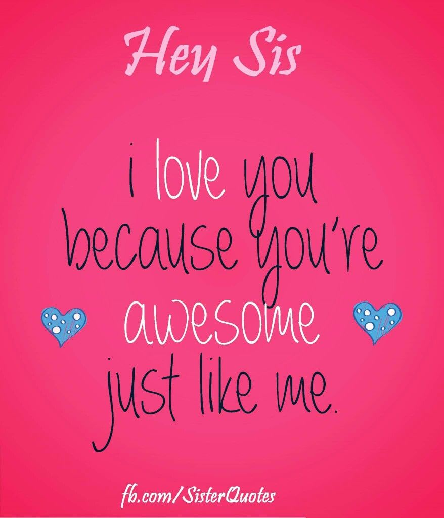 Pin By Ann T On Sisters Little Sister Quotes Sister Quotes Funny Sister Birthday Quotes