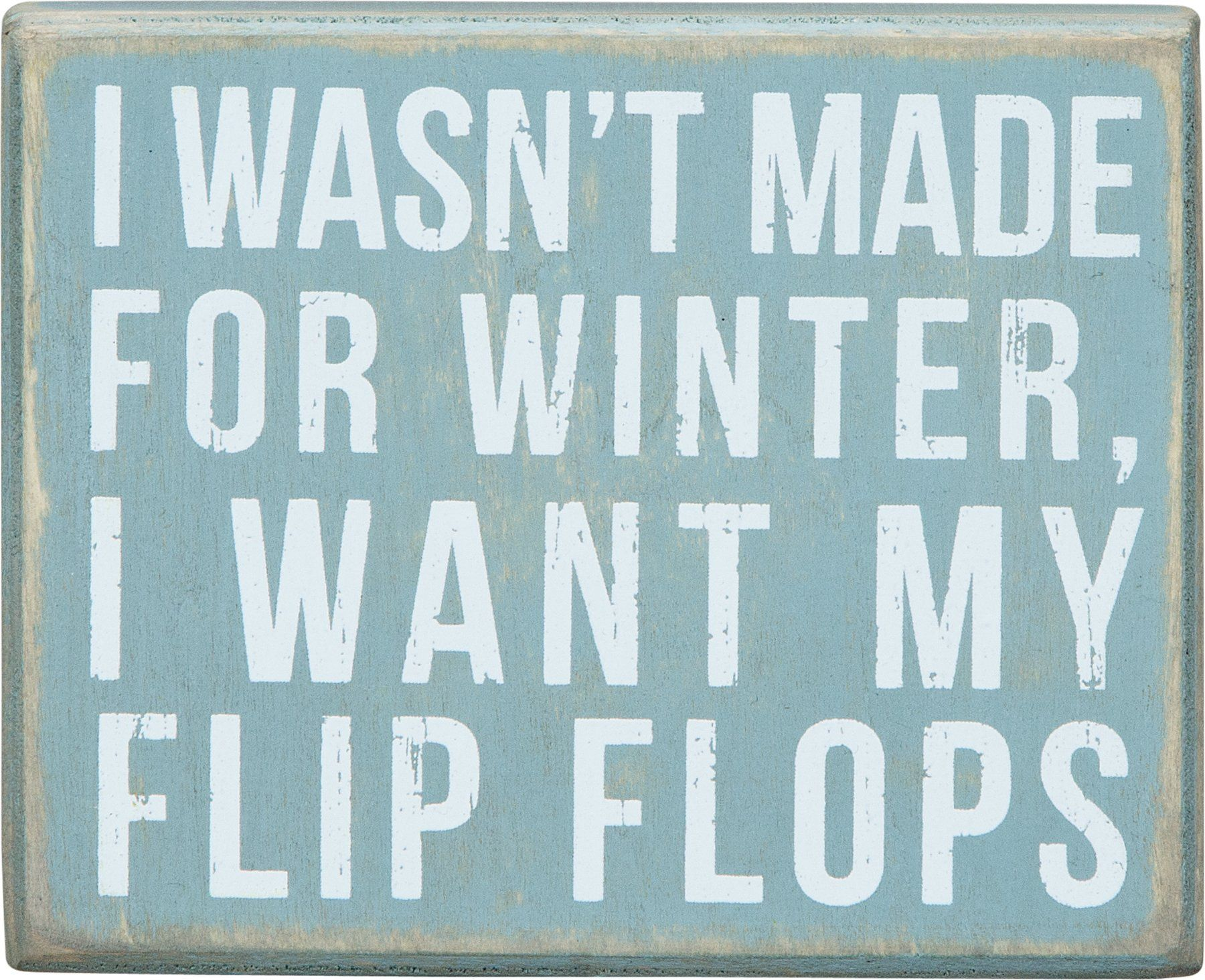 I wasn't made for Winter Box Sign