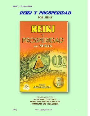 REIKI Y PROSPERIDAD con Sibak  Curso para transformación en el nivel de la Prosperidad por medio de tratamiento Reiki. Libro que va acompañado de un CD.  Dentro del libro encontrará los link para descargar los audios.