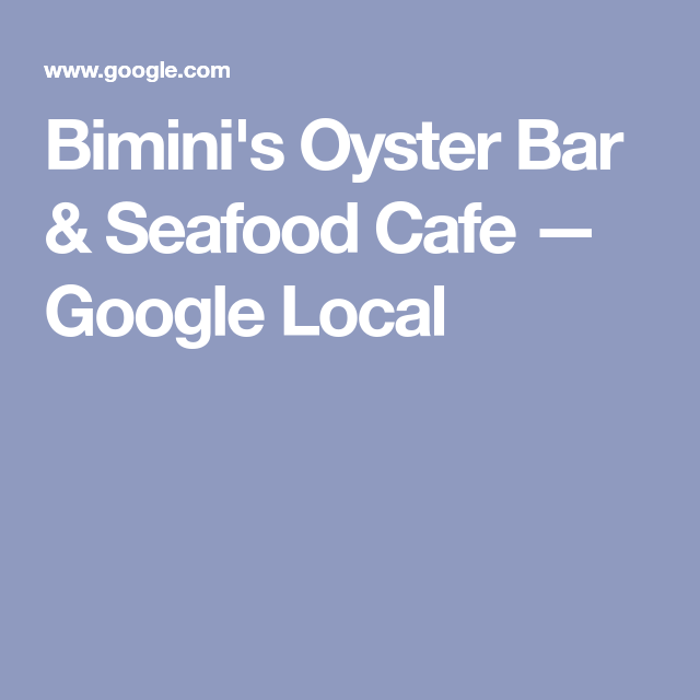 Bimini's Oyster Bar & Seafood Cafe — Google Local in 2019