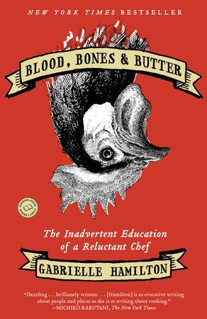 Blood, Bones & Butter: The Inadvertent Education of a Reluctant Chef by Gabrielle Hamilton - This bestselling food memoir has been on my shelf for a couple of months and I'm looking forward to finally digging in. #springreads