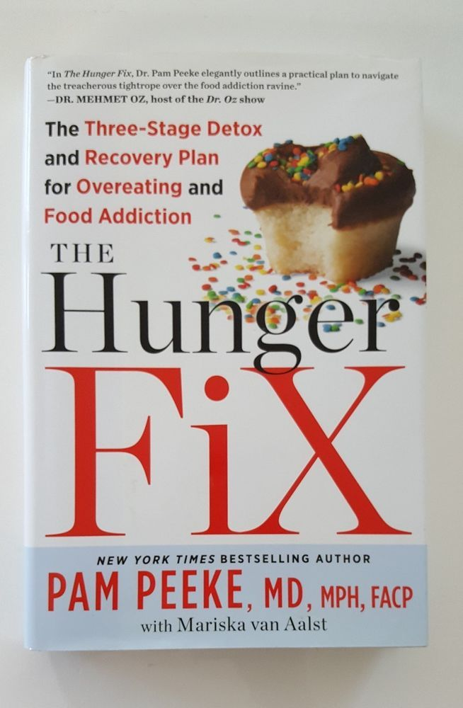 The Hunger Fix  The Three-Stage Detox and Recovery Plan for - recovery plan
