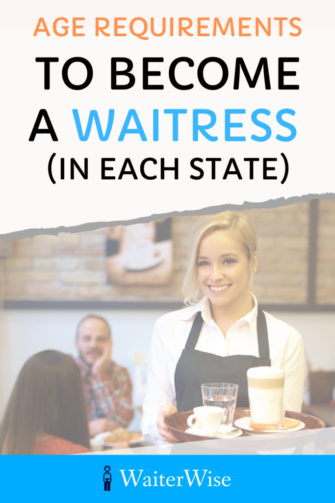 What Is The Age Requirement To Become A Waiter Or Waitress With