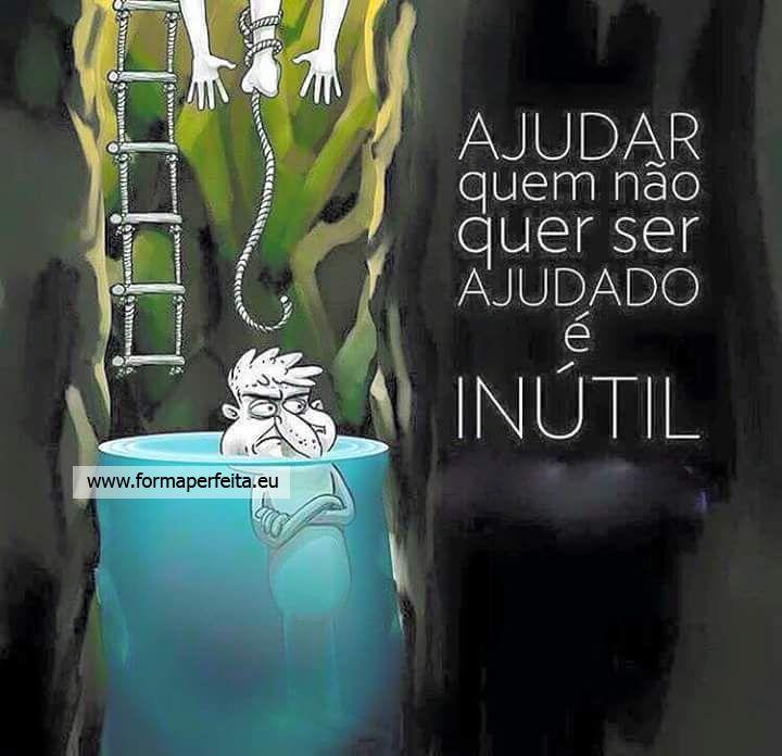 Ajudar Quem Nao Quer Ser Ajudado E Inutil Nuno Ferreira