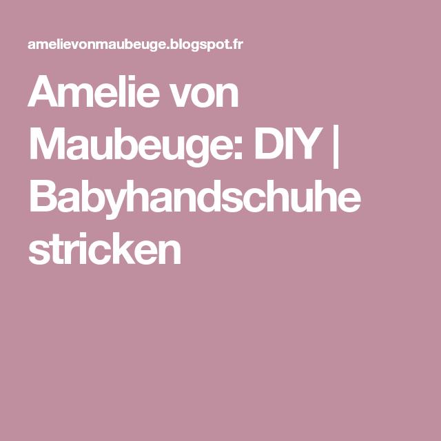 Amelie von Maubeuge: DIY | Babyhandschuhe stricken