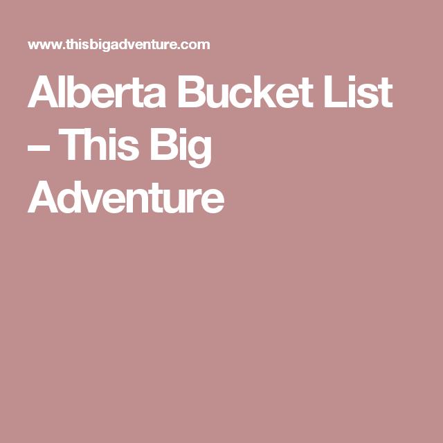 Alberta Bucket List – This Big Adventure