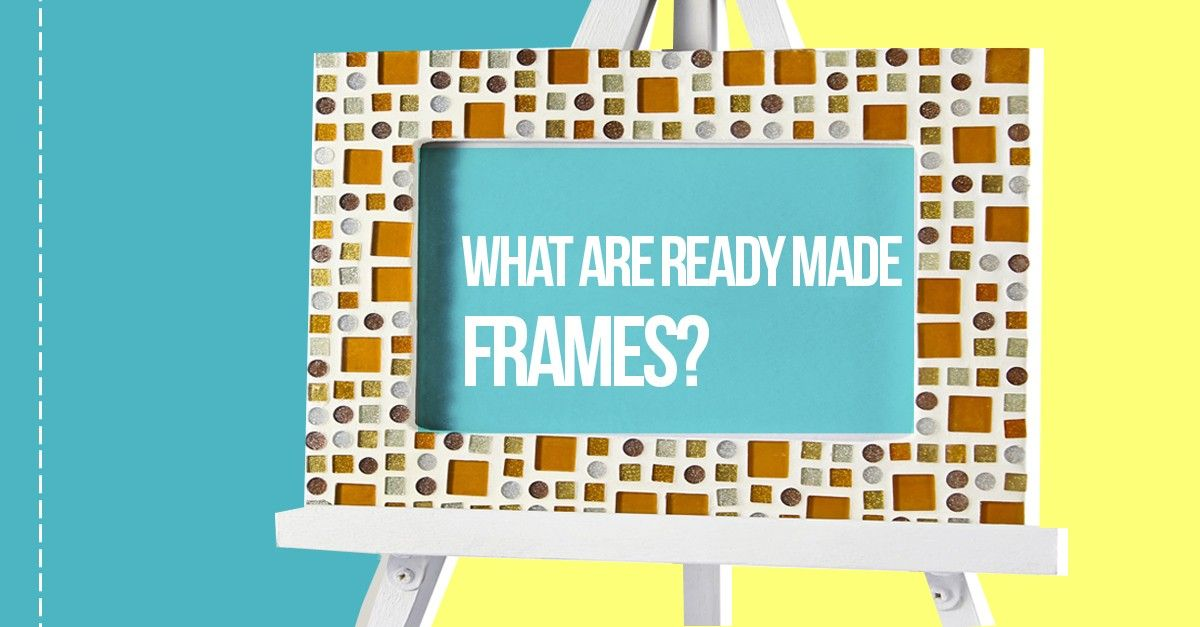 What Are Ready-Made Picture Frames? | Our Picture Frame Products ...