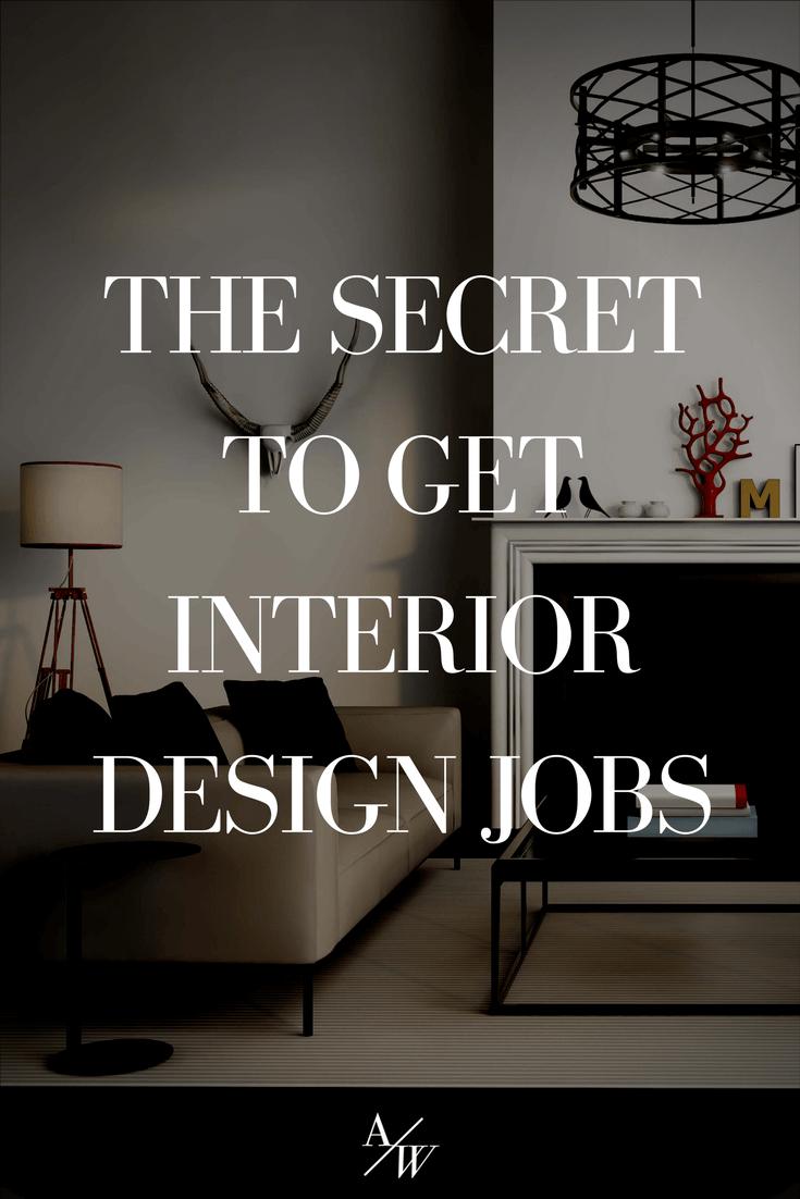 The Secret To Get Interior Design Jobs Interior design jobs