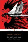 The Riddle of the Sands: A Record of Secret Service (Penguin Classics Series) - Erskine Childers the author was executed for his role in the Irish rising