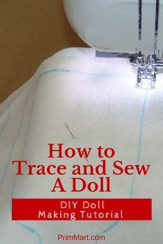 Cloth Doll Making - How to Trace and Sew A Doll #dollmaking