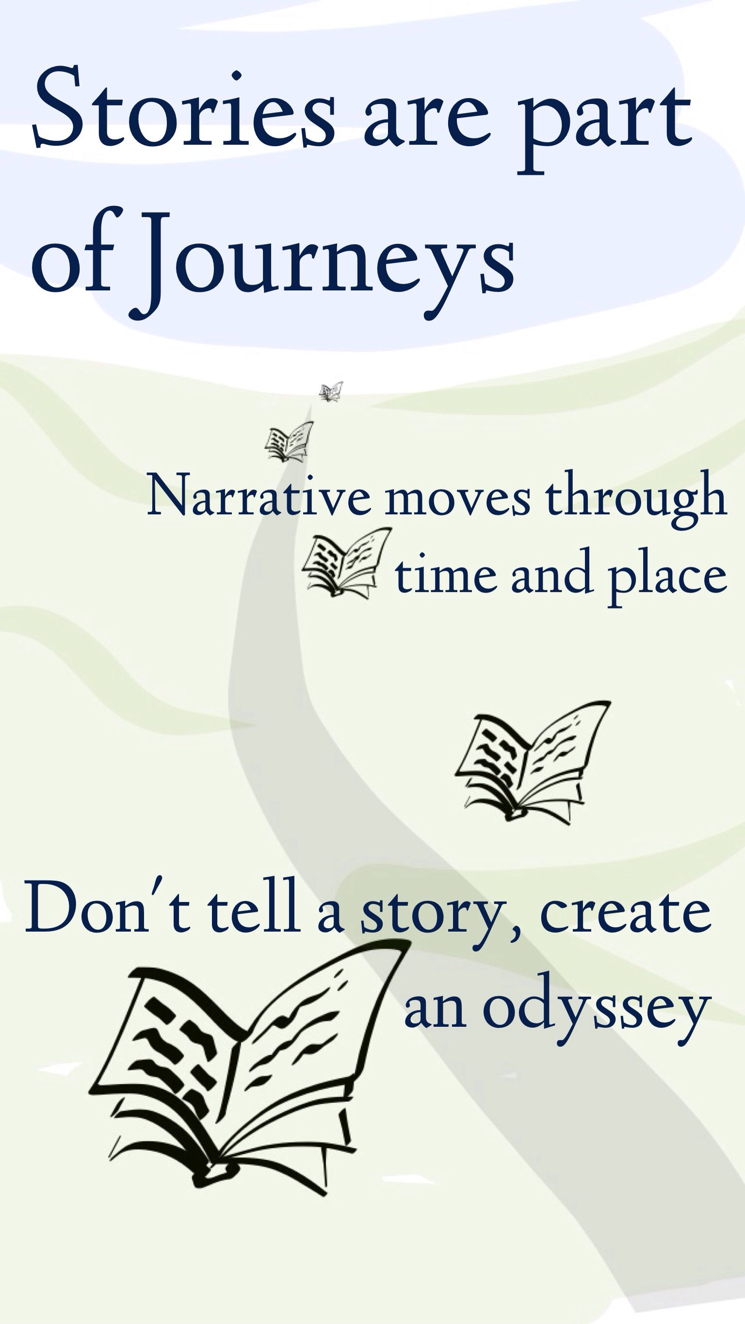 Recognise that narrative is framed by journeys. Stories are ...