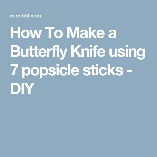 How To Make A Butterfly Knife Using 7 Popsicle Sticks