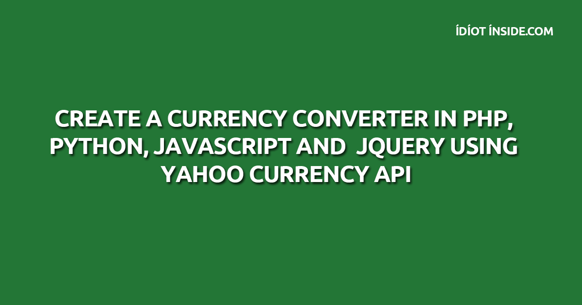 convert currency with Yahoo Currency API in php, python, javascript