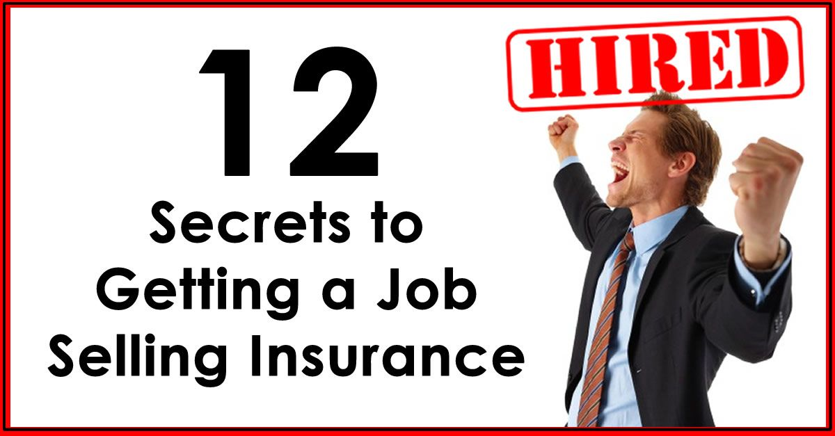 How To Get Hired As An Insurance Agent 12 Insider Secrets With Images Insurance Sales Business Insurance Insurance