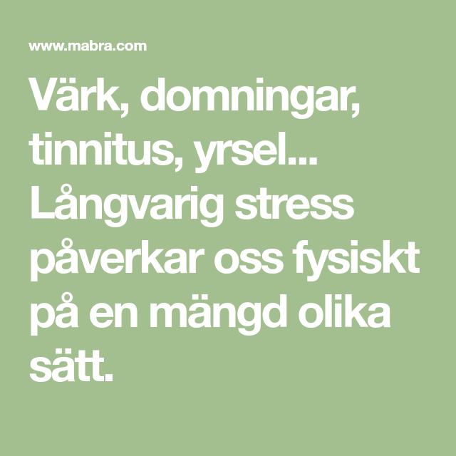 Värk Domningar Tinnitus Yrsel Långvarig Stress Påverkar Oss