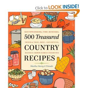 Amazon.com: 500 Treasured Country Recipes: Mouthwatering, Time-Honored, Tried-and-True, Handed-Down, Soul-Satisfying Dishes (9781580178785): Martha Storey: Books