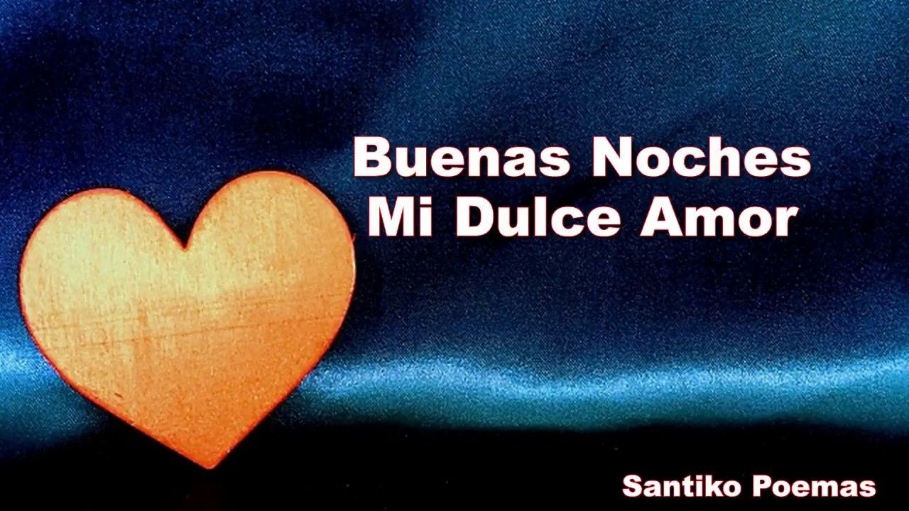 Image Result For Buenas Noches Mi Amor Youtube Good Night Amor