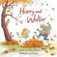 """Harry and Walter"" by Kathy Stinson E STI"
