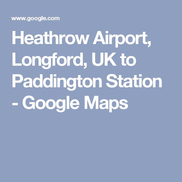Heathrow Airport, Longford, UK to Paddington Station ... on maps satellite view google, maps maps google, maps get directions, maps history google,