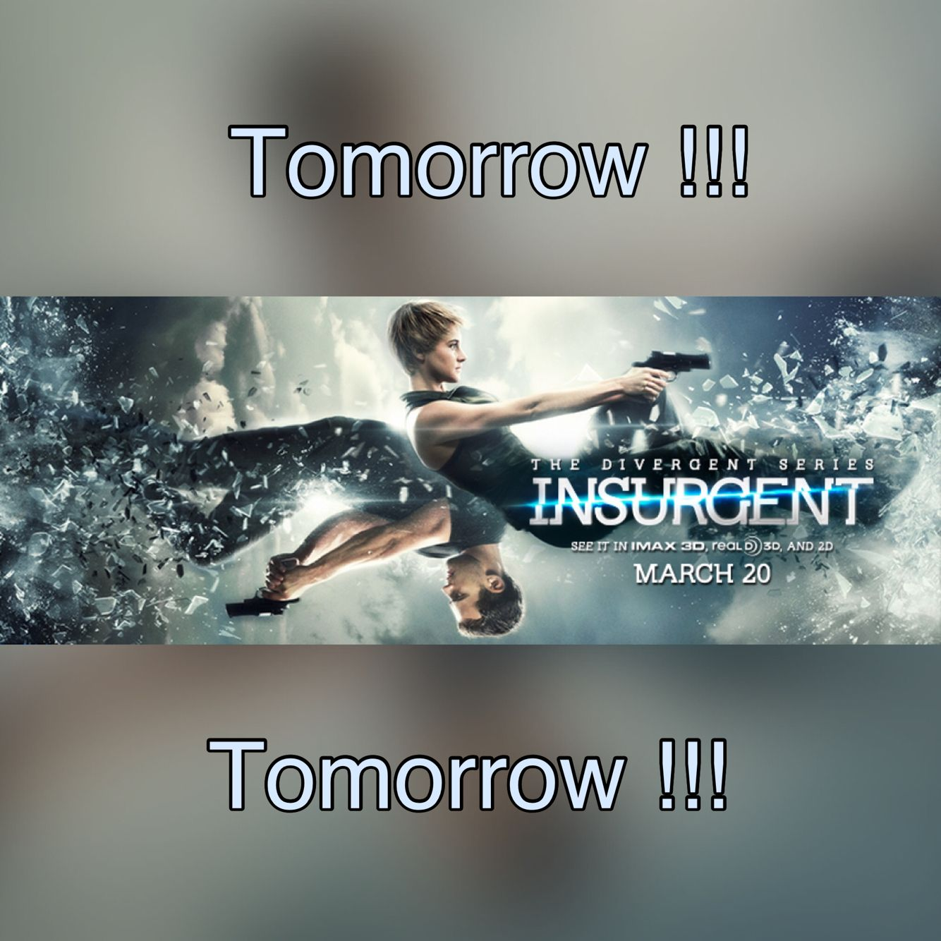Tomorrow !!! Can't wait !!! The Divergent Series: Insurgent