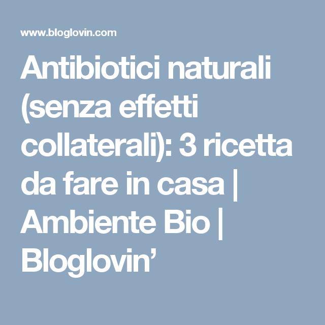 Antibiotici naturali (senza effetti collaterali): 3 ricetta da fare in casa | Ambiente Bio | Bloglovin'