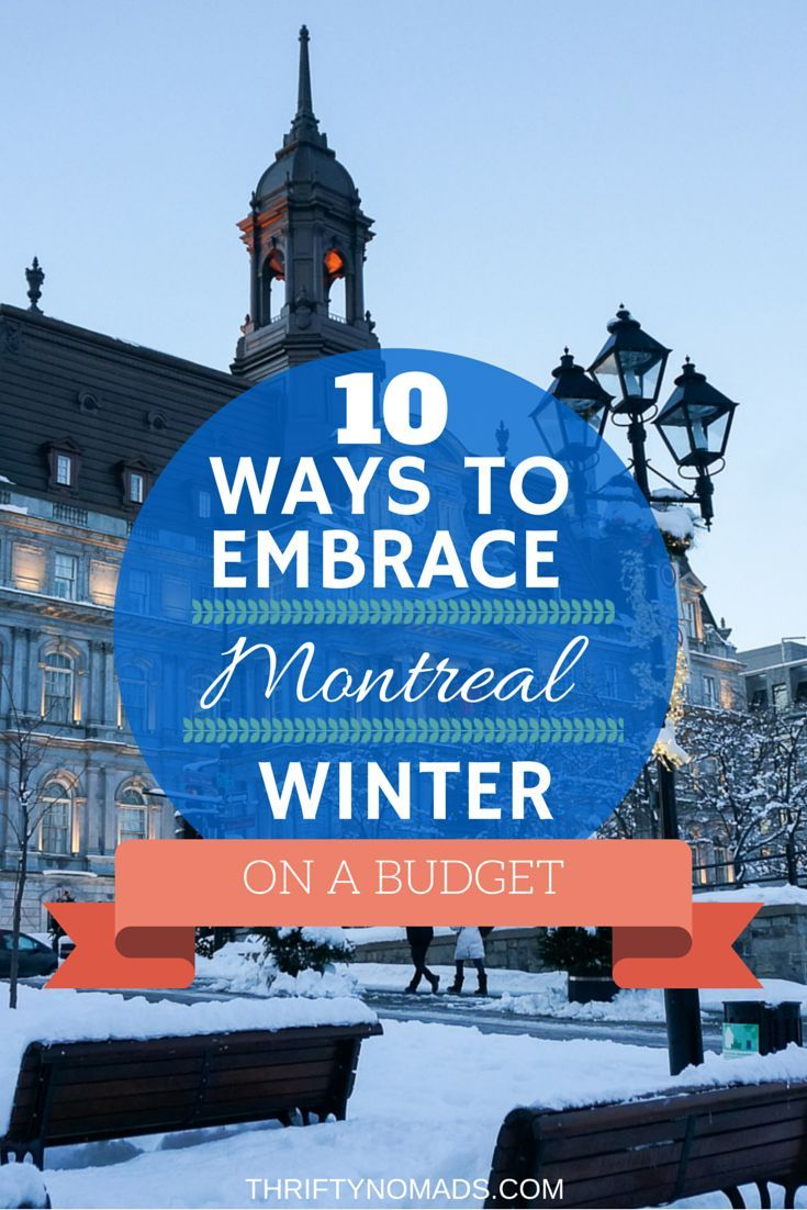 Ways To Embrace Montreal Winter On The Cheap Updated - 10 great winter vacation ideas