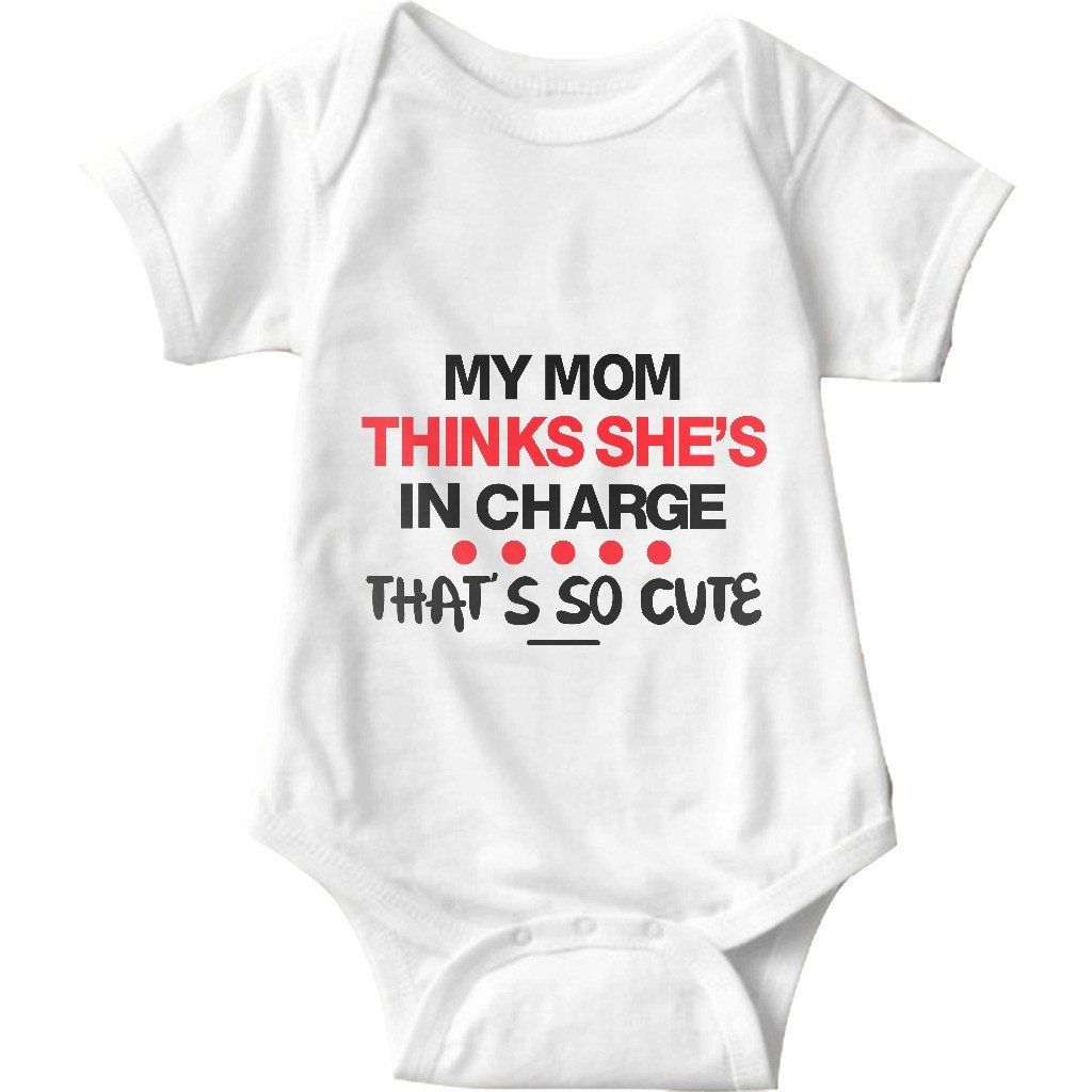 My Mom Thinks She's In Charge Funny Infant Onesie