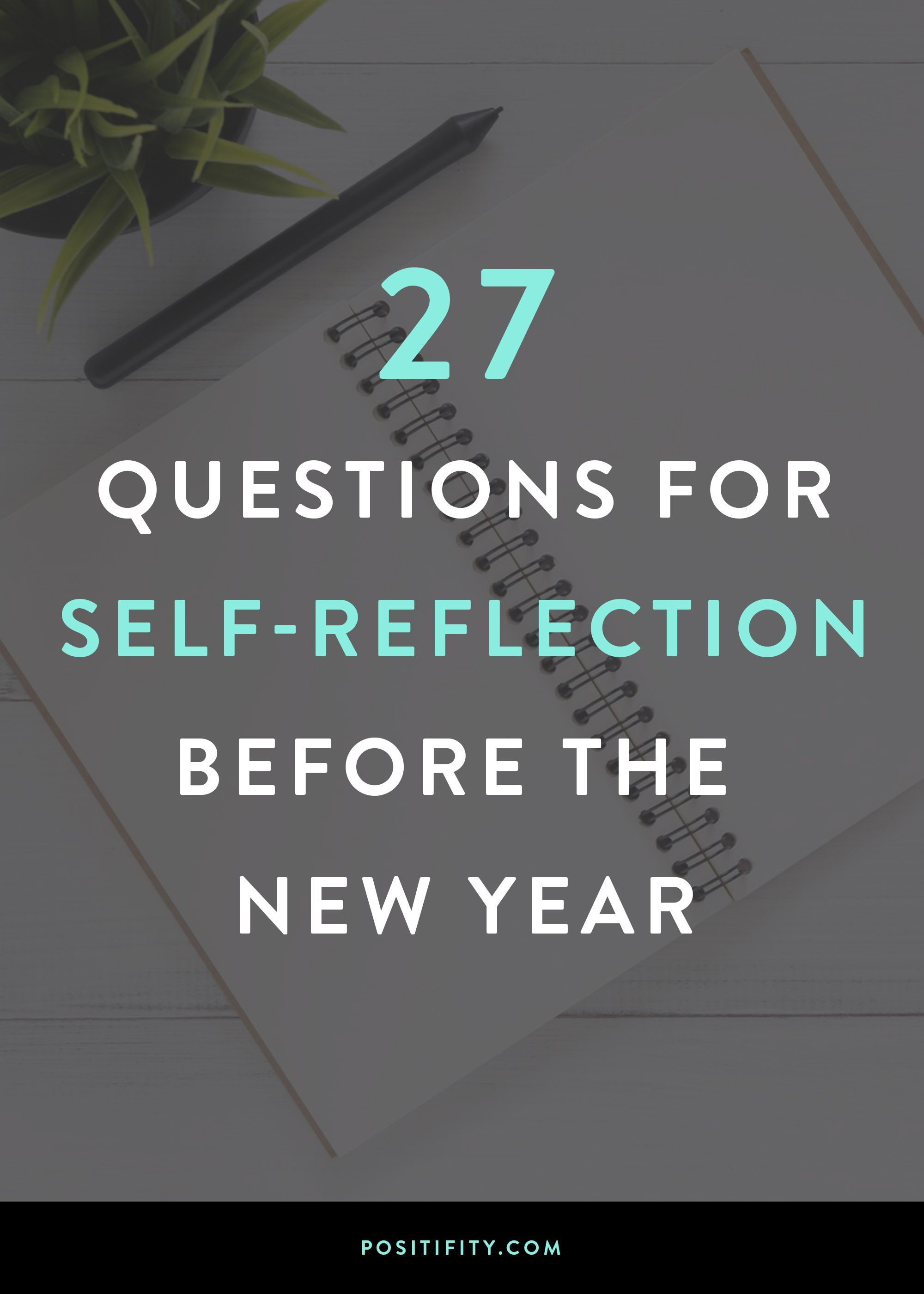 27 Questions for SelfReflection Before the New Year