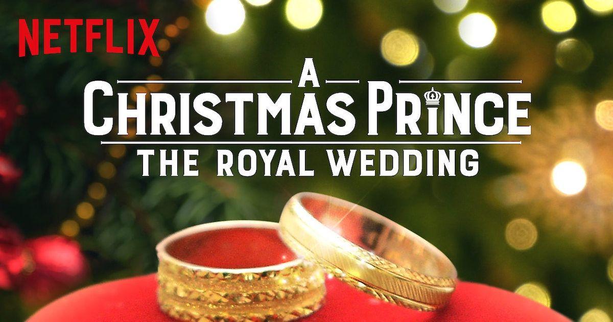 Film Review - A Christmas Prince: The Royal Wedding (2018   Film review, Royal wedding, Prince